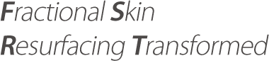 Fractional Skin Resurfacing Transformed
